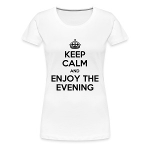 keep calm enjoy evening Women's T-Shirts - Women's Premium T-Shirt