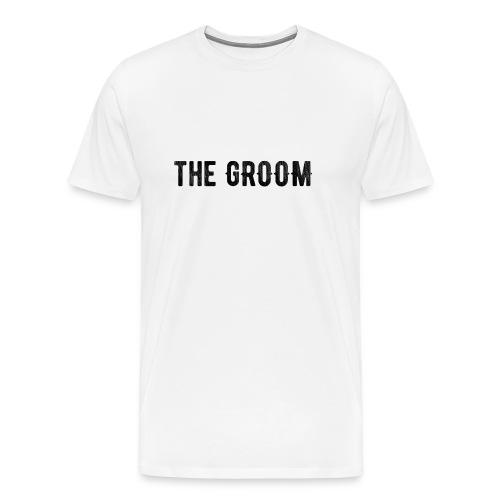 The Groom Tshirt - Men's Premium T-Shirt