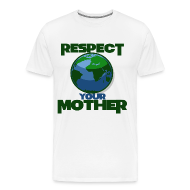 T-Shirts ~ Men's Premium T-Shirt ~ Respect your mother earth day