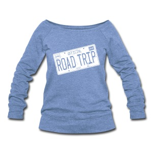 Official Road Trip Shirt - Women's Wideneck Sweatshirt