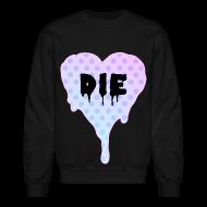 Long Sleeve Shirts ~ Crewneck Sweatshirt ~ Die Heart Crewneck