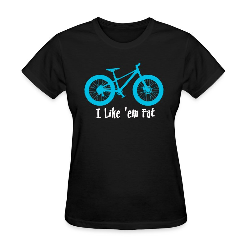I Like Em Fat Fatbike Shirts T Shirt Spreadshirt