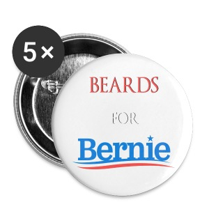 Beards For Bernie 2 1/4 Inch Campaign Buttons - 5 Pack - Large Buttons