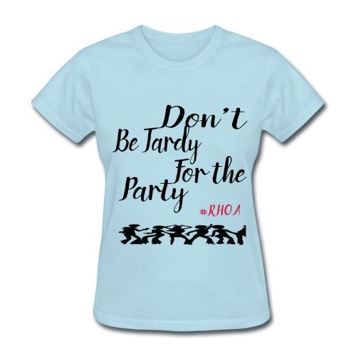 Don't Be Tardy - Women's T-Shirt