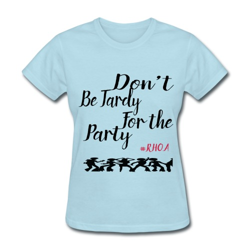 Don't Be Tardy - Women's T-Shirt