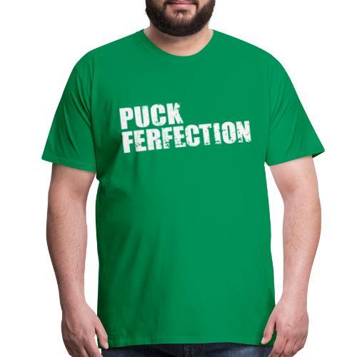 Puck Ferfection Tee - Men's Premium T-Shirt
