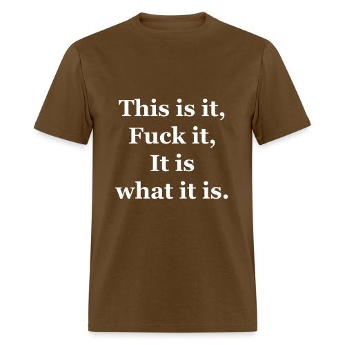 This is it, Men's T-shirt - Men's T-Shirt