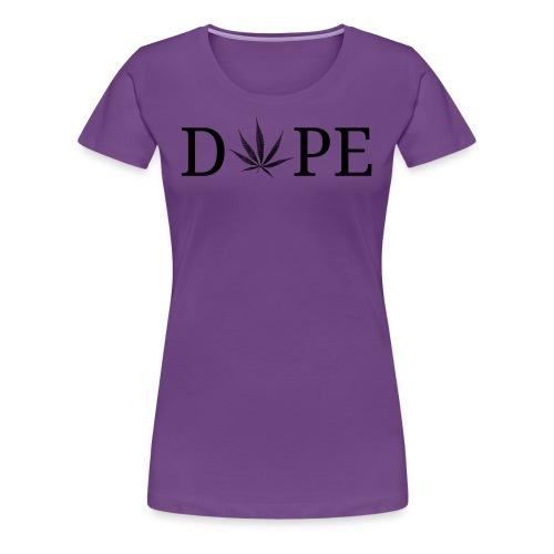 Dope (Women) - Women's Premium T-Shirt