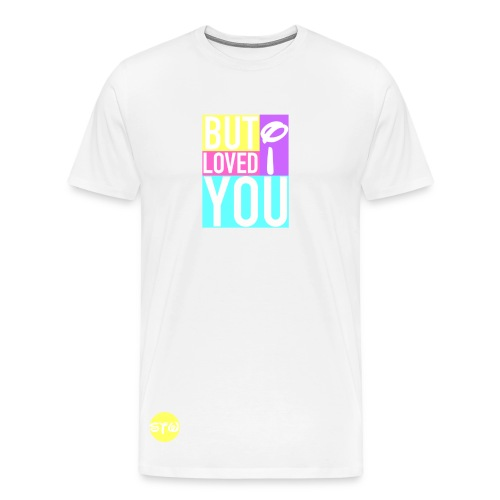 BUT I LOVED YOU Tee - Men's Premium T-Shirt