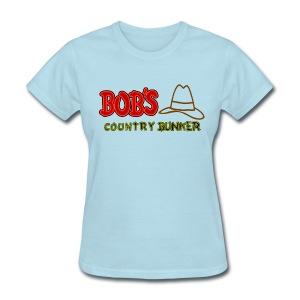 Bob's Country Bunker - Women's T-Shirt