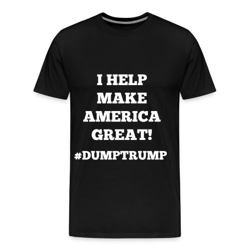 I MAKE AMERICA GREAT - Men's Premium T-Shirt