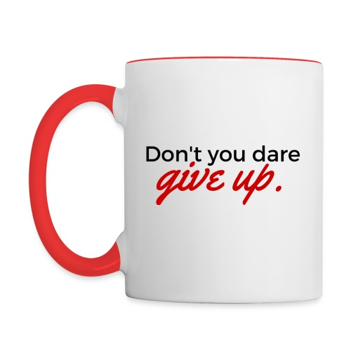 Don't Give Up Coffee or Tea Mug (Other Colors in Stock) - Contrast Coffee Mug