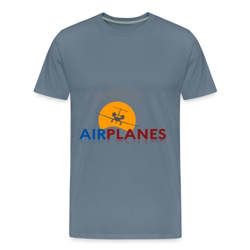 I was born to fly airplanes  - Men's Premium T-Shirt