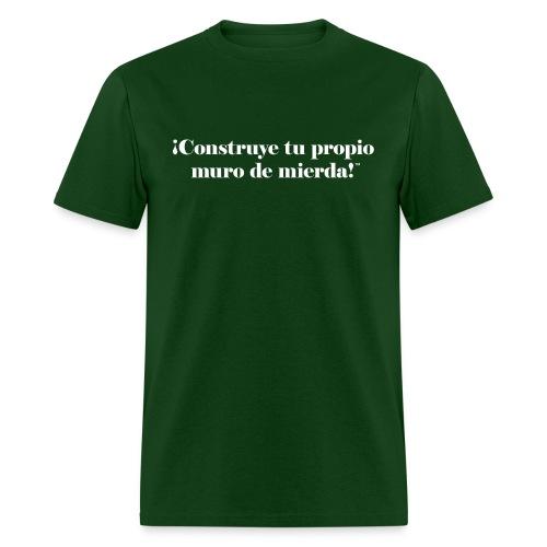 !Construye tu propio muro!™ - Men's T-Shirt