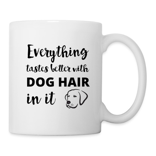 Everything Tastes Better with Dog Hair Funny Mug - Coffee/Tea Mug