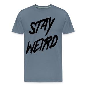 stay weird - Men's Premium T-Shirt