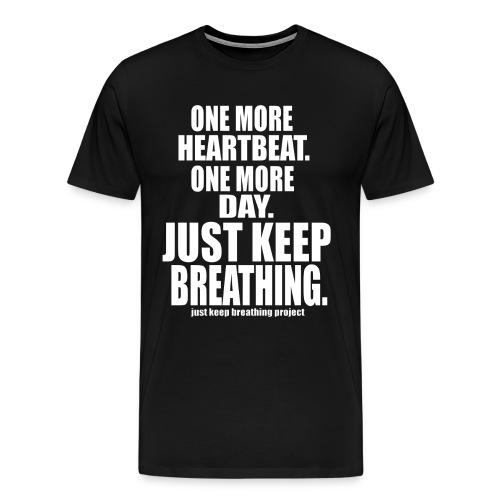 Just Keep Breathing - White Text (Men's) - Men's Premium T-Shirt