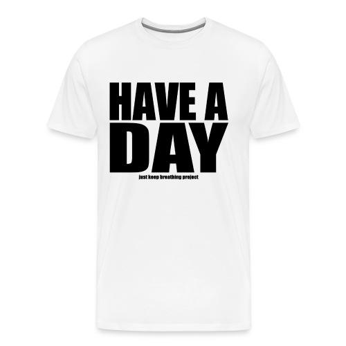 Have A Day - Black Text (Men's) - Men's Premium T-Shirt