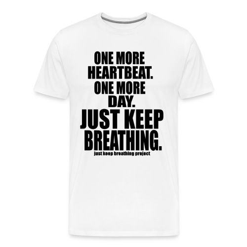 Just Keep Breathing - Black Text (Men's) - Men's Premium T-Shirt