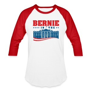 BERNIE in the White House! - Baseball T-Shirt