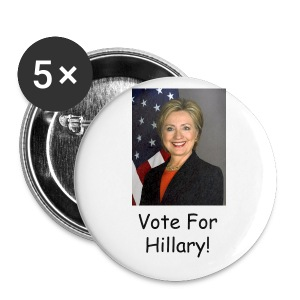 Vote for Hillary! - Large Buttons