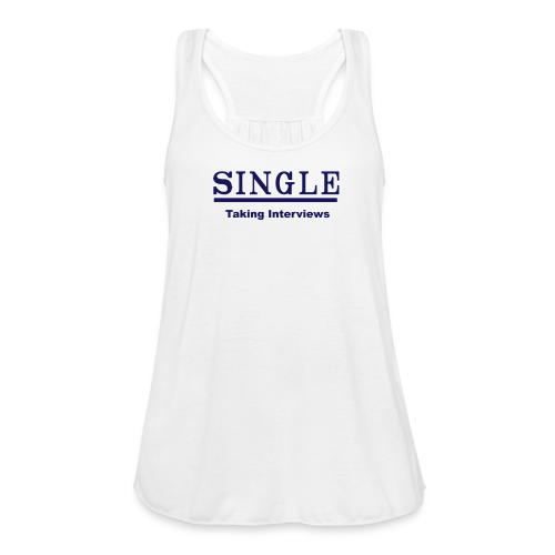 #singlelife, # single t shirts#tanktops, #orignaltanktops - Women's Flowy Tank Top by Bella