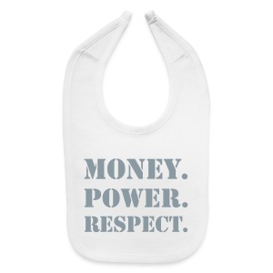 Money Power Respect - Bib - Baby Bib
