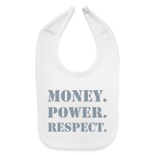 Money Power Respect - Bib - Baby Bib