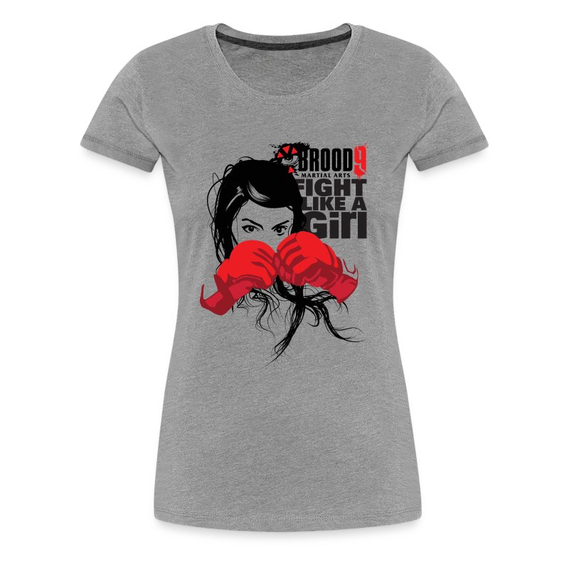 Brood 9 Fight Like A Girl Shirt - Women's Premium T-Shirt