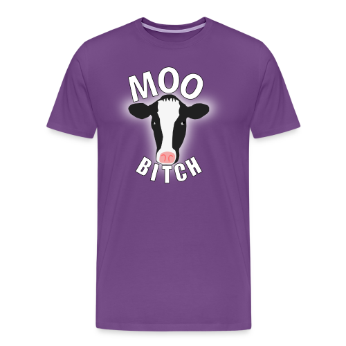 Moo Bitch! - Men's Premium T-Shirt