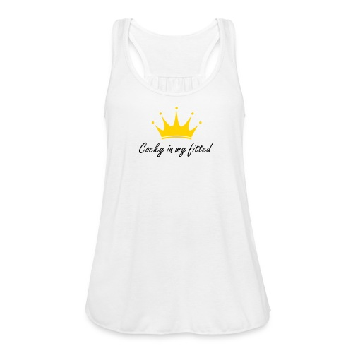 Cocky in my fitted - Women's Flowy Tank Top by Bella