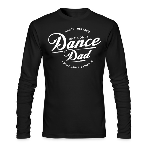 Dance Dad Long Sleeve - Men's Long Sleeve T-Shirt by Next Level