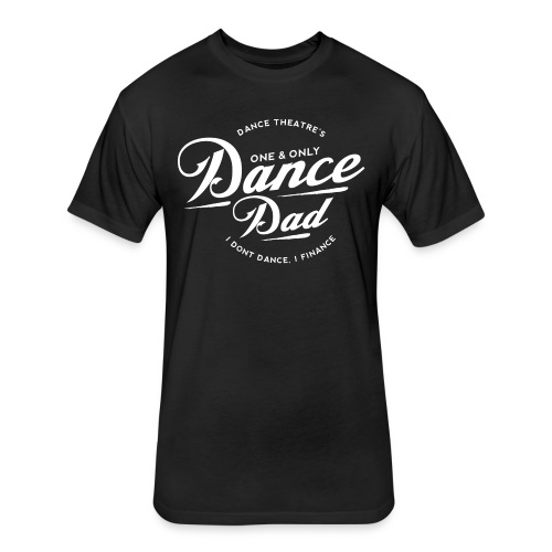 Dance Dad Basic - Fitted Cotton/Poly T-Shirt by Next Level