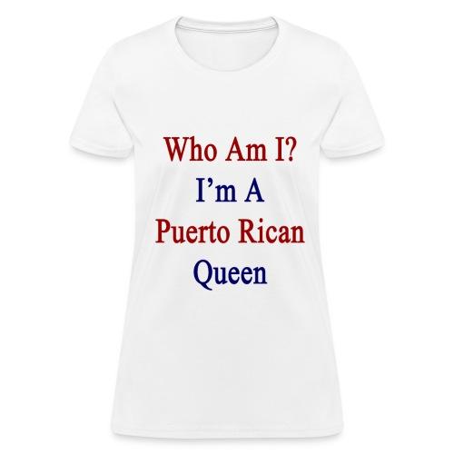 Puerto Rican queen. - Women's T-Shirt