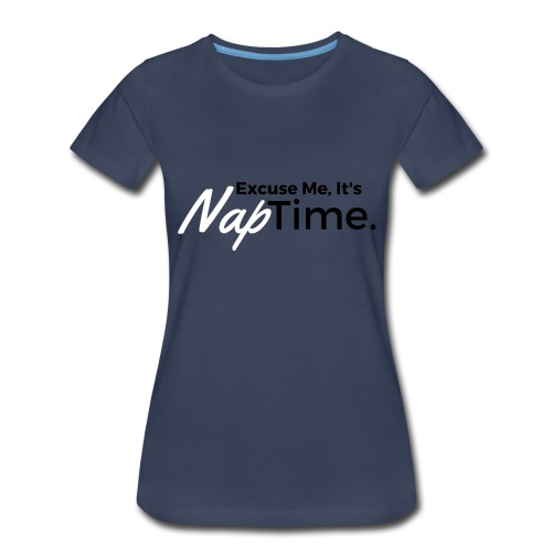 Nap Time T-Shirt (Other Colors in Stock) - Women's Premium T-Shirt