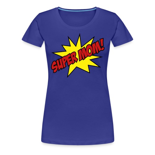 Super Mom T-Shirt (Other Colors in Stock) - Women's Premium T-Shirt