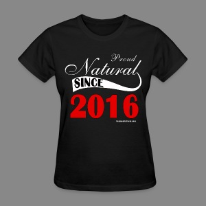 Natural Since 2016 - Women's T-Shirt
