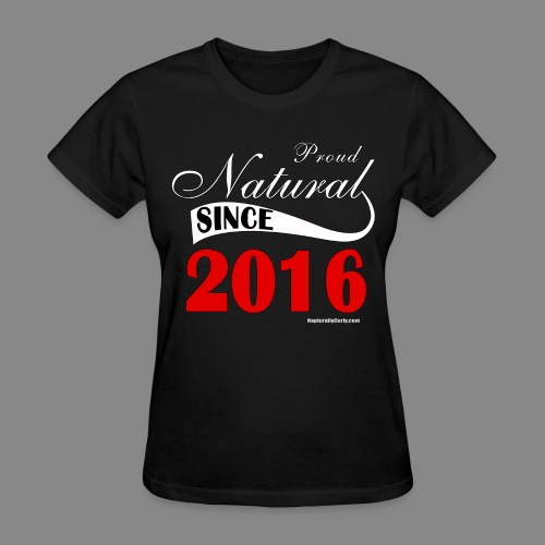 Natural Since 2016 - Women's T-Shirt