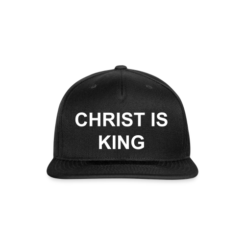 Christ Is King Snapback Hat - Snap-back Baseball Cap