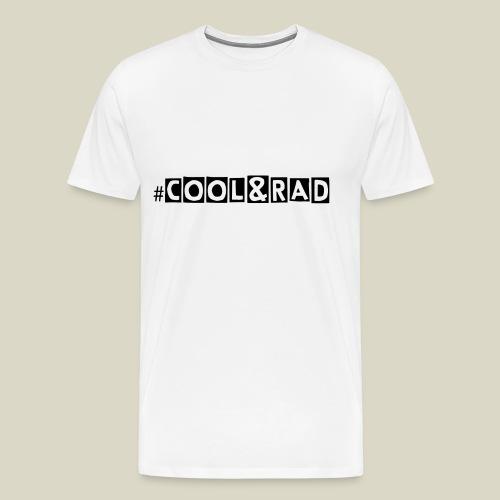 #COOL&RAD - Black on White Men's Premium T-Shirt - Men's Premium T-Shirt