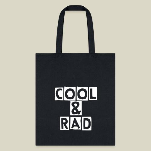 Cool & Rad - White on Black Tote Bag - Tote Bag