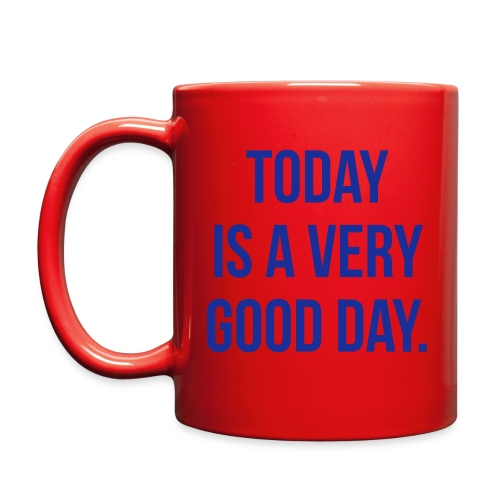 Today is a very good day Mugs & Drinkware - Full Color Mug