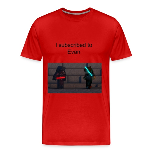I Subscribed to Evan - Men's Premium T-Shirt