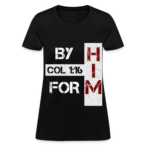 By Him For Him - Women's - Women's T-Shirt