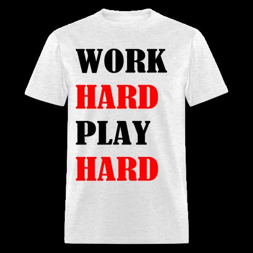Work Hard Play Hard - Men's T-Shirt