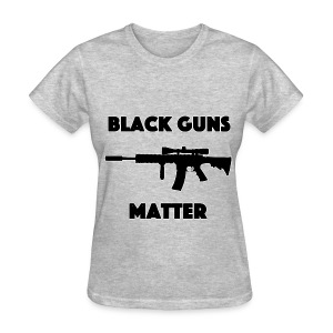 Black guns matter - Women's T-Shirt
