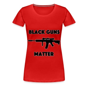Black guns matter - Women's Premium T-Shirt