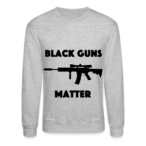 Black guns matter - Crewneck Sweatshirt
