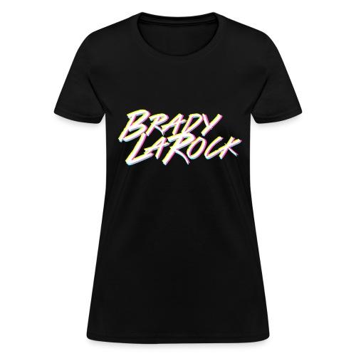 Brady LaRock Shirt   WOMENS - Women's T-Shirt