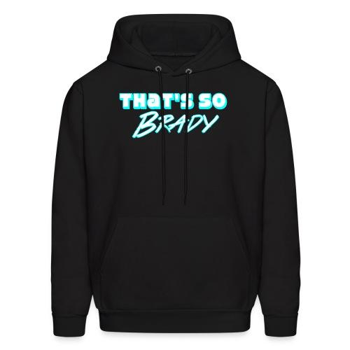 Thats So Brady   Hoodie - Men's Hoodie
